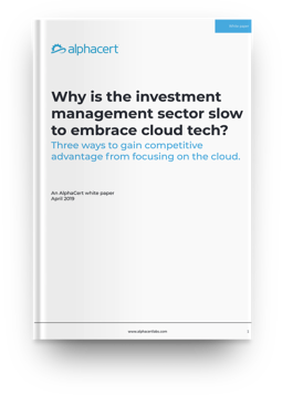 Investment management sector – slow to embrace cloud technology.